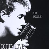 Max Wellman: Comes Love
