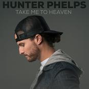 Hunter Phelps: Take Me to Heaven