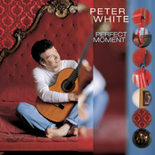 Peter White: Perfect Moment