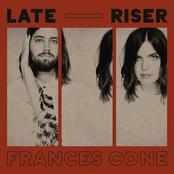 Frances Cone: Late Riser