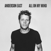 Anderson East: All On My Mind