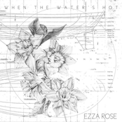 Ezza Rose: When The Water's Hot