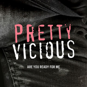Pretty Vicious: Are You Ready For Me