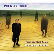 Phil Lesh: There and Back Again