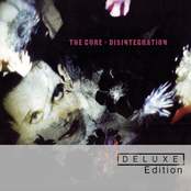 Disintegration - 2010 Remaster by The Cure