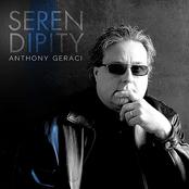 Anthony Geraci: Serendipity