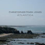 Christopher Mark Jones: Atlantica