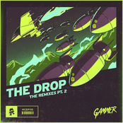 Gammer: THE DROP (The Remixes Pt. 2)