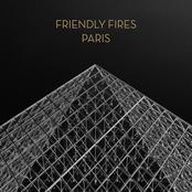 Friendly Fires: Paris