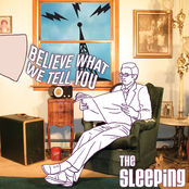 The Sleeping: Believe What We Tell You