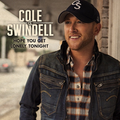 Cole Swindell: Hope You Get Lonely Tonight