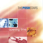 The Push Stars: Opening Time