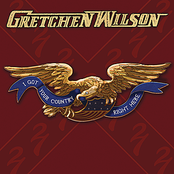 Gretchen Wilson: I Got Your Country Right Here