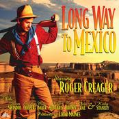 Roger Creager: Long Way to Mexico