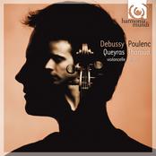 Jean-Guihen Queyras: Debussy & Poulenc: Sonatas For Cello & Piano