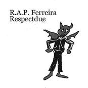 R.A.P. Ferreira: Respectdue