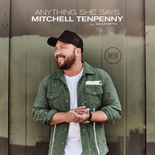 Mitchell Tenpenny: Anything She Says
