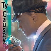 Ty Causey: Cause & Effect