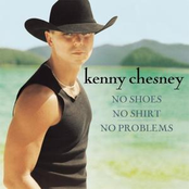 Kenny Chesney: No Shoes, No Shirt, No Problems