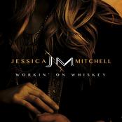 Jessica Mitchell: Workin' on Whiskey