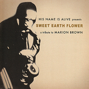 His Name Is Alive: Sweet Earth Flower - A Tribute to Marion Brown
