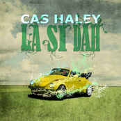 Cas Haley: La Si Dah