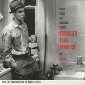 Stranger Than Paradise & The Resurrection Of Albert Ayler