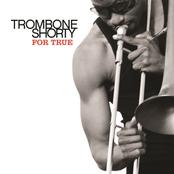 Trombone Shorty: For True