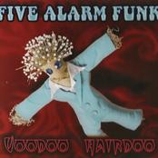 Five Alarm Funk: Voodoo Hairdoo