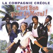 La Compagnie Creole: Best Of C'est Bon Pour Le Moral
