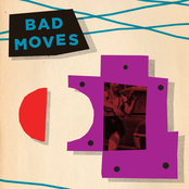Bad Moves: Bad Moves
