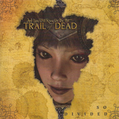 And You Will Know Us By The Trail Of Dead: So Divided
