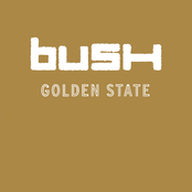 Bush: Golden State