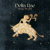 Delta Rae: Carry The Fire (Deluxe Version)