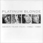 Platinum Blonde: Seven Year Itch 1982 - 1989