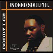 Bobby Lee: Indeed Soulful