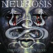 Neurosis: Through Silver In Blood
