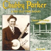 chubby parker & his old time banjo