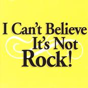 I Can't Believe It's Not Rock!