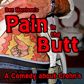 Ben Morrison: Pain In The Butt: A Comedy About Crohn's