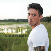 Michael Ray: Kiss You in the Morning