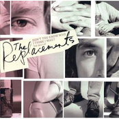 Don't You Know Who I Think I Was: the Very Best of the Replacements