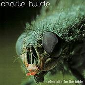 Charlie Hustle: Celebration for the Bride