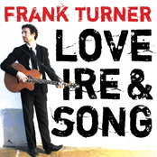 Frank Turner: Love Ire & Song