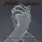 Jarrod Lawson: Embrace What We Are