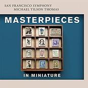 San Francisco Symphony: Masterpieces in Miniature