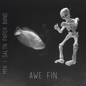 MYK/Saltn Paper Band: Awe Fin