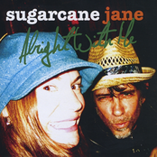 Sugarcane Jane: Alright With Me