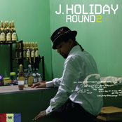 J. Holiday: Round Two