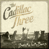 The Cadillac Three: Bury Me In My Boots